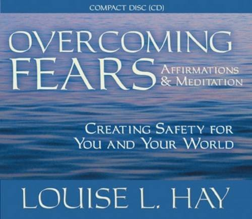 Louise Hay Overcoming Fears Abridged