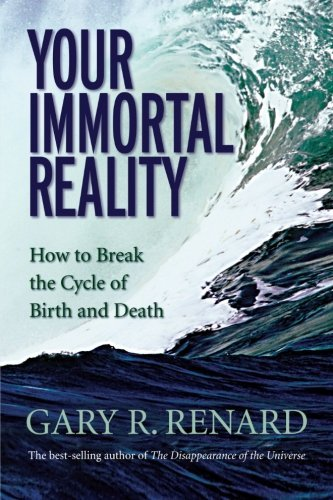 Gary R. Renard Your Immortal Reality How To Break The Cycle Of Birth And Death