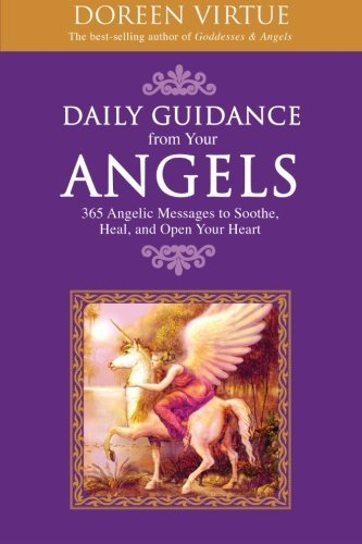 Doreen Virtue Daily Guidance From Your Angels 365 Angelic Messages To Soothe Heal And Open Yo