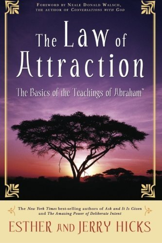 Esther Hicks The Law Of Attraction The Basics Of The Teachings Of Abraham