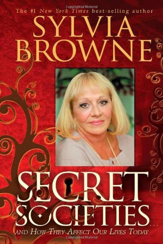 Sylvia Browne Secret Societies...And How They Affect Our Lives T