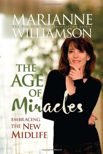 Marianne Williamson Age Of Miracles The Embracing The New Midlife