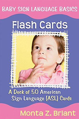Monta Z. Briant Baby Sign Language Flash Cards A 50 Card Deck Plus Dear Friends Card