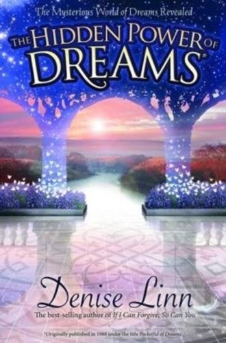Denise Linn Hidden Power Of Dreams The Mysterious World Of Dreams Revealed