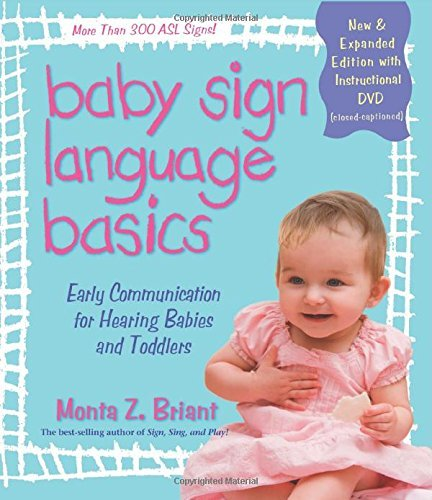 Monta Z. Briant Baby Sign Language Basics Early Communication For Hearing Babies And Toddle New Expanded