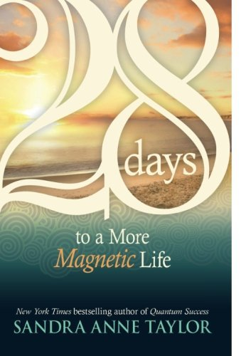 Sandra Anne Taylor 28 Days To A More Magnetic Life