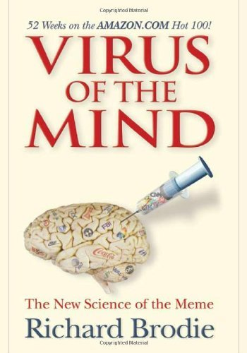 Richard Brodie Virus Of The Mind The New Science Of The Meme