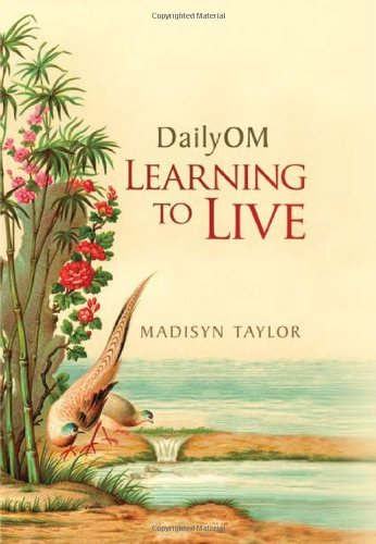 Madisyn Taylor Dailyom Learning To Live