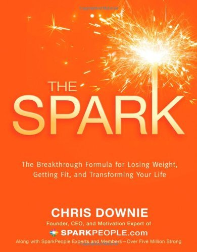 Downie Chris Spark The The 28 Day Breakthrough Plan For Losing Weight G