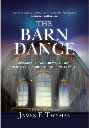 James F. Twyman The Barn Dance Somewhere Between Heaven And Earth There Is A Pl