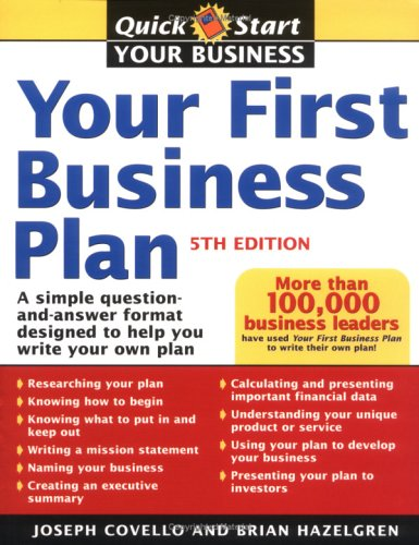 Joseph A. Covello Your First Business Plan A Simple Question And Answer Format Designed To H 0005 Edition;