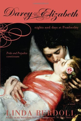 Linda Berdoll Darcy & Elizabeth Nights And Days At Pemberley