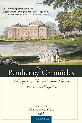 Rebecca Ann Collins The Pemberley Chronicles A Companion Volume To Jane Austen's Pride And Pre