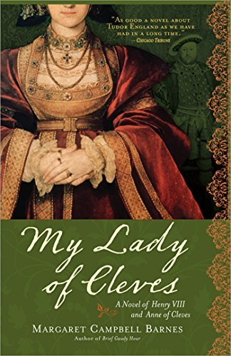 Margaret Campbell Barnes My Lady Of Cleves A Novel Of Henry Viii And Anne Of Cleves