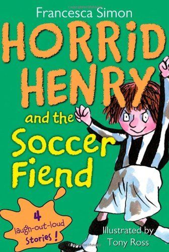 Francesca Simon Horrid Henry And The Soccer Fiend