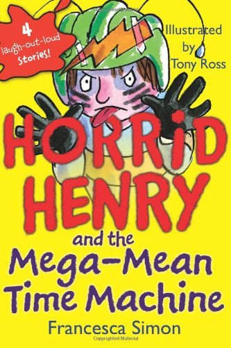 Francesca Simon Horrid Henry And The Mega Mean Time Machine
