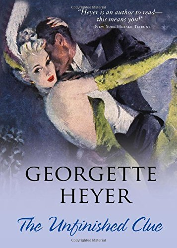 Georgette Heyer The Unfinished Clue