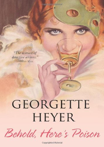 Georgette Heyer Behold Here's Poison