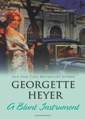 Georgette Heyer A Blunt Instrument