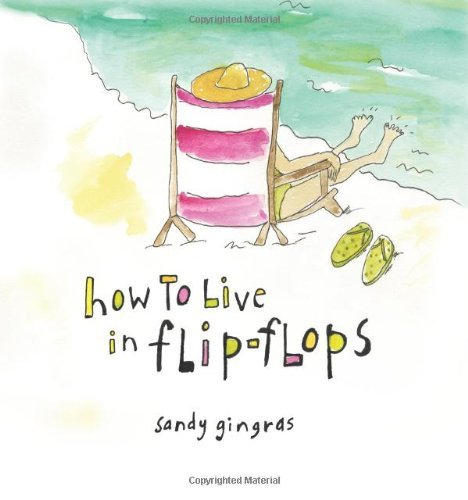 Sandy Gingras How To Live In Flip Flops