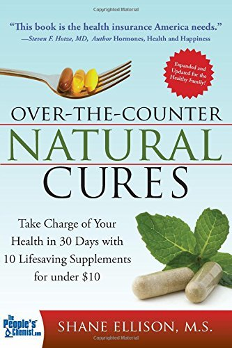 Shane Ellison Over The Counter Natural Cures Take Charge Of Your Health In 30 Days With 10 Lif