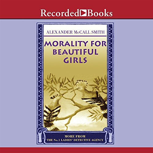 Alexander Mccall Mccall Smith Morality For Beautiful Girls