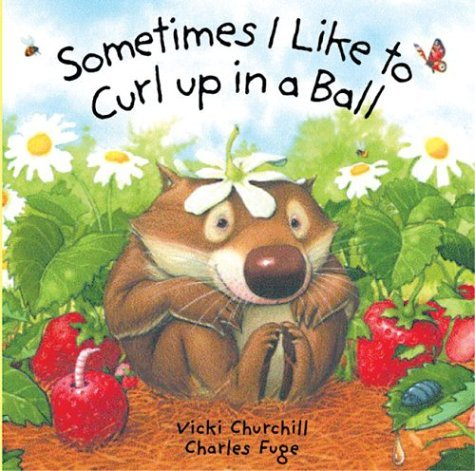 Vicki Churchill Sometimes I Like To Curl Up In A Ball