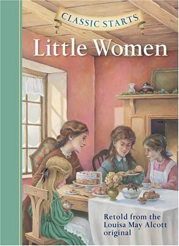 Louisa May Alcott Classic Starts(tm) Little Women Abridged