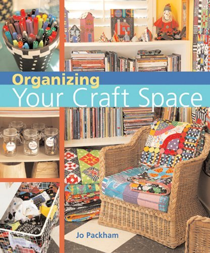 Jo Packham Organizing Your Craft Space