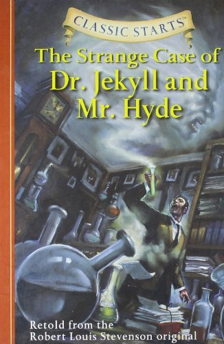 Robert Louis Stevenson Classic Starts(tm) The Strange Case Of Dr. Jekyll Abridged