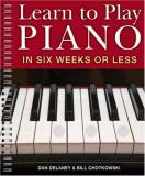 Dan Delaney Learn To Play Piano In Six Weeks Or Less