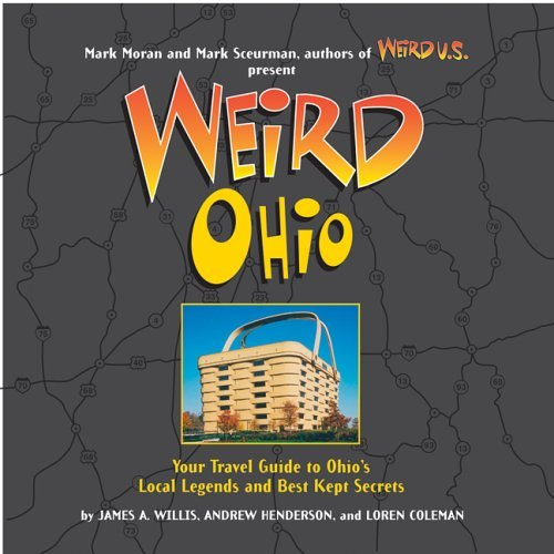 Andrew Henderson Weird Ohio Your Travel Guide To Ohio's Local Legends And Bes