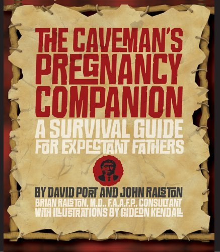 David Port The Caveman's Pregnancy Companion A Survival Guide For Expectant Fathers