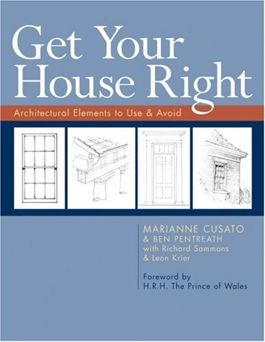 Marianne Cusato Get Your House Right Architectural Elements To Use & Avoid