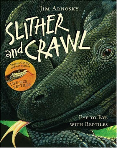 Jim Arnosky Slither And Crawl Eye To Eye With Reptiles