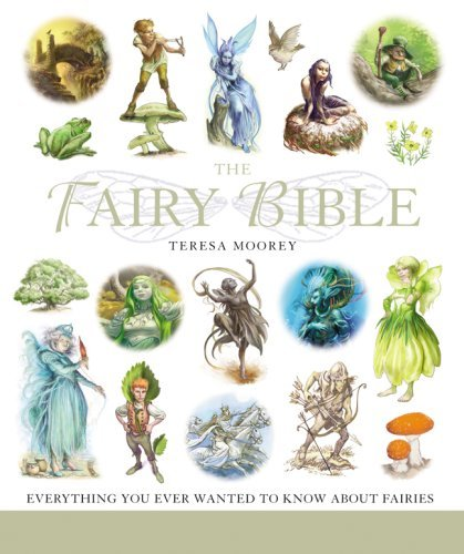Teresa Moorey Fairy Bible The The Definitive Guide To The World Of Fairies