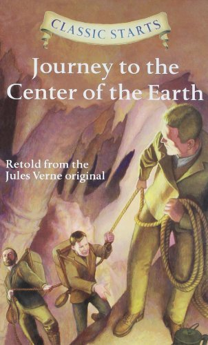 Classic Starts Journey To The Center Of The Earth Verne Jules