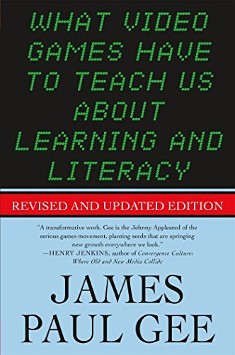 James Paul Gee What Video Games Have To Teach Us About Learning A
