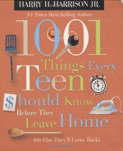 Harry Harrison 1001 Things Every Teen Should Know Before They Lea (or Else They'll Come Back)