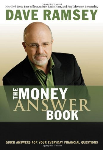 Dave Ramsey The Money Answer Book Quick Answers For Your Everyday Financial Questio