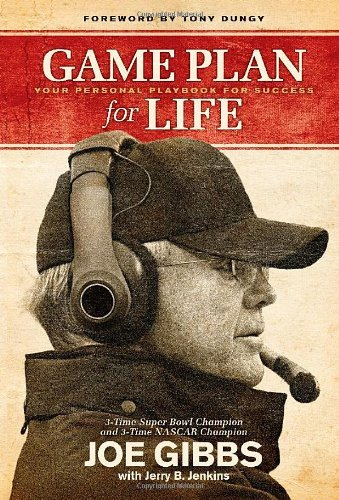 Joe Gibbs Game Plan For Life Your Personal Playbook For Success