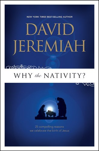David Jeremiah Why The Nativity?