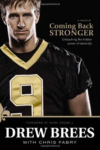 Drew Brees Coming Back Stronger Unleashing The Hidden Power Of Adversity