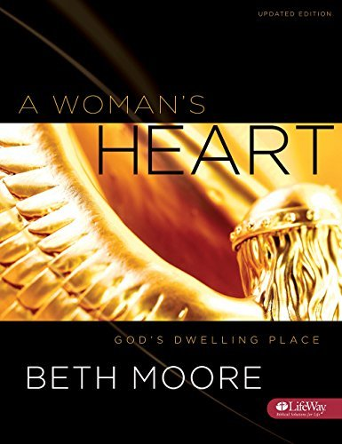 Beth Moore A Woman's Heart Bible Study Book God's Dwelling Place Updated