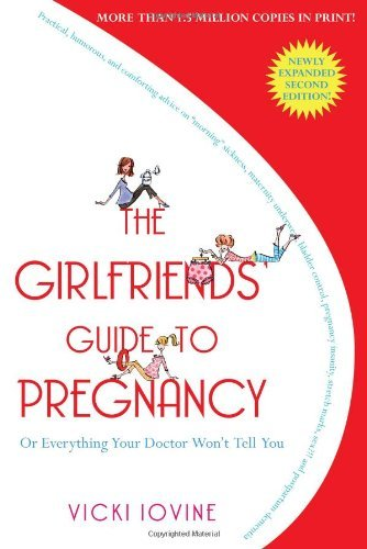 Vicki Iovine Girlfriends' Guide To Pregnancy The 0002 Edition;