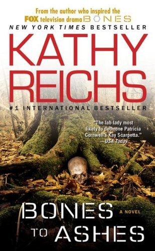 Kathy Reichs Bones To Ashes