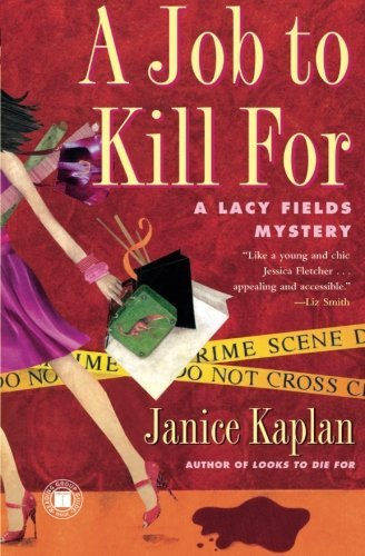 Janice Kaplan A Job To Kill For