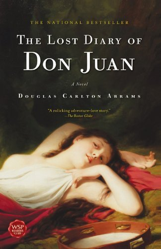 Douglas Carlton Abrams The Lost Diary Of Don Juan An Account Of The True Arts Of Passion And The Pe