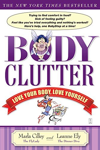 Marla Cilley Body Clutter Love Your Body Love Yourself