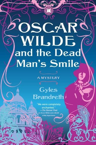 Gyles Brandreth Oscar Wilde And The Dead Man's Smile A Mystery Original